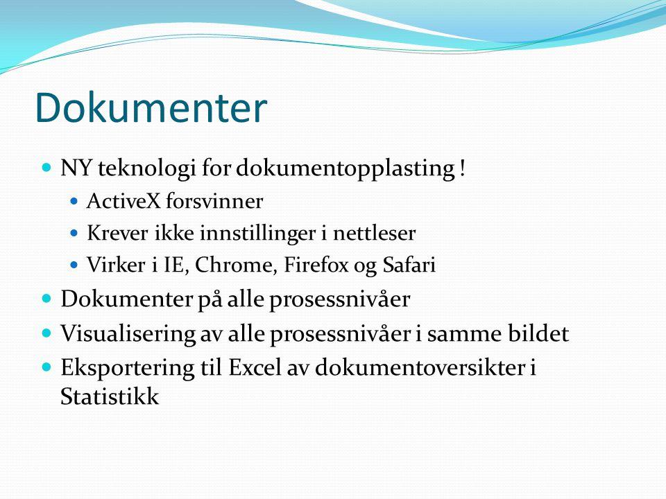 Dokumenter  NY teknologi for dokumentopplasting !  ActiveX forsvinner  Krever ikke innstillinger i nettleser  Virker i IE, Chrome, Firefox og Safa