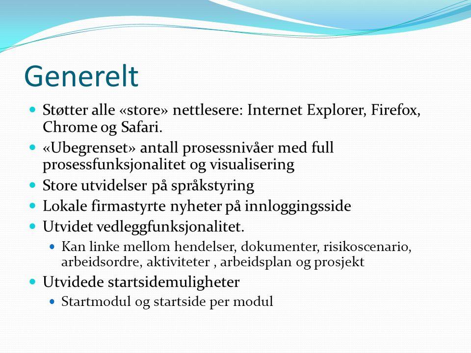 Generelt  Støtter alle «store» nettlesere: Internet Explorer, Firefox, Chrome og Safari.  «Ubegrenset» antall prosessnivåer med full prosessfunksjon