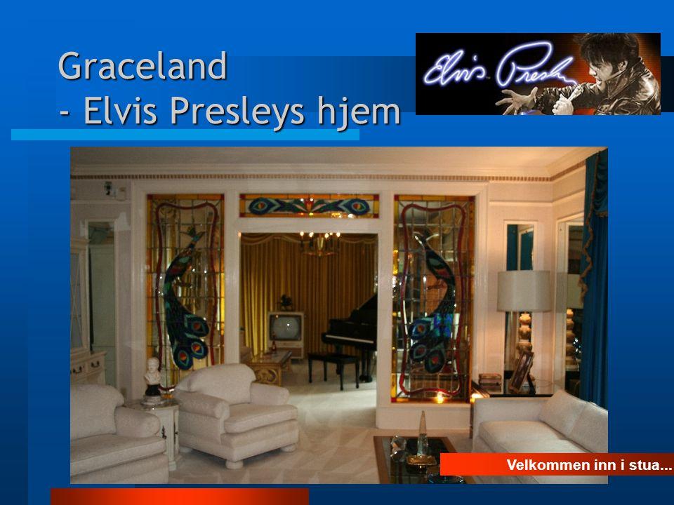 Graceland - Elvis Presleys hjem …og spisestua...