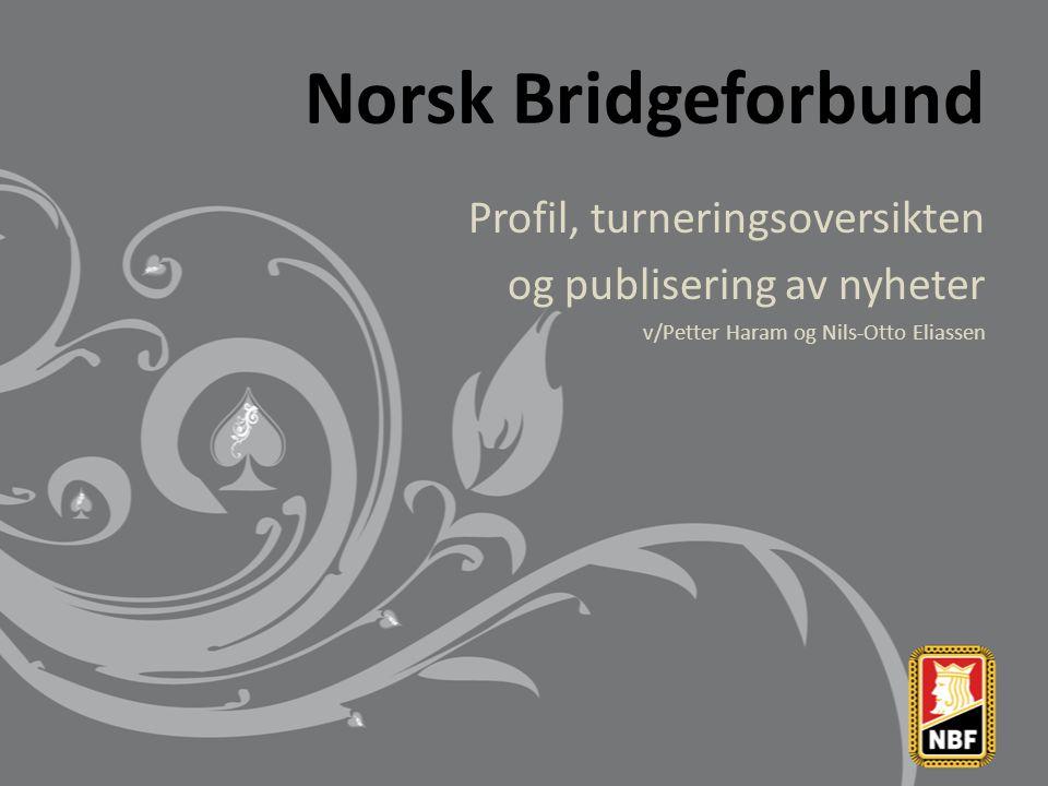 Norsk Bridgeforbund Profil, turneringsoversikten og publisering av nyheter v/Petter Haram og Nils-Otto Eliassen