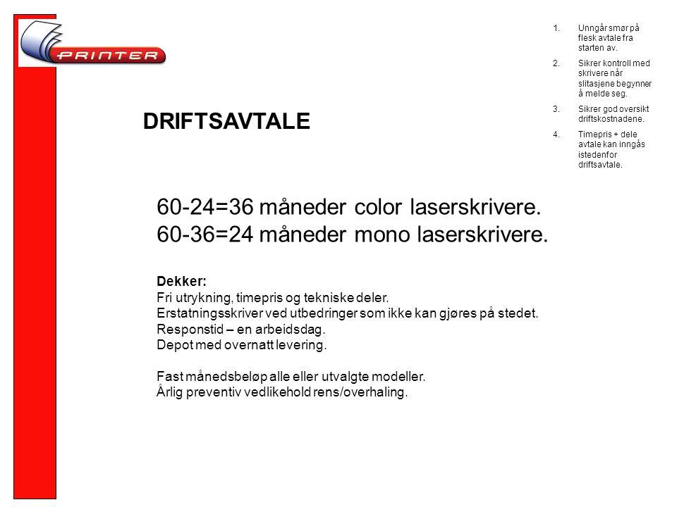 DRIFTSAVTALE 60-24=36 måneder color laserskrivere.