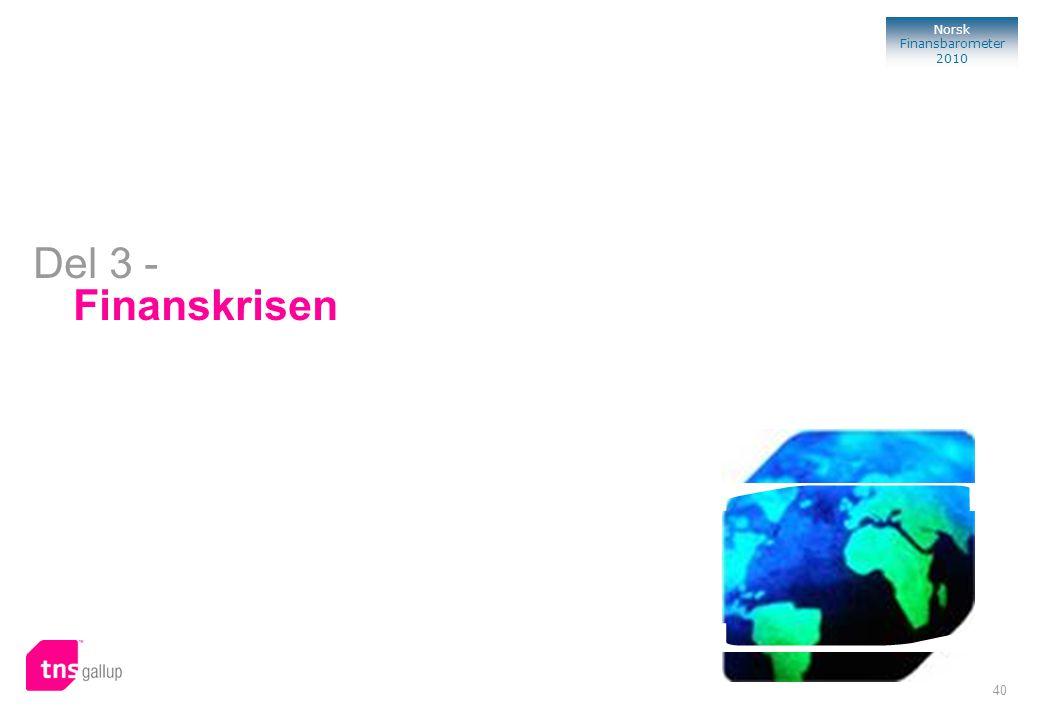 40 Norsk Finansbarometer 2010 Finanskrisen Del 3 -