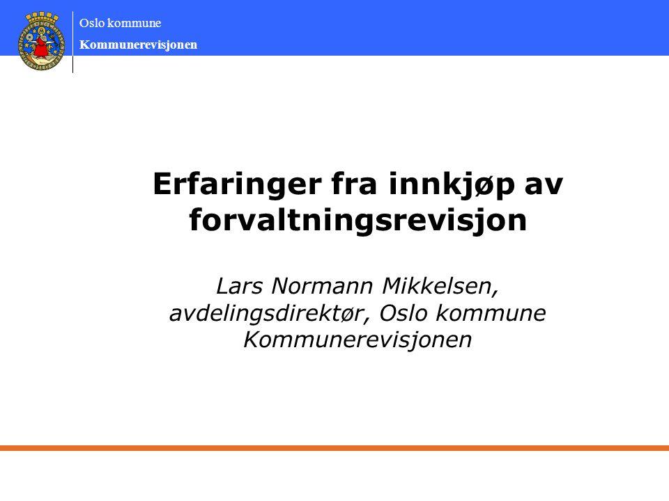 Oslo kommune Kommunerevisjonen •Drøfte våre erfaringer slik at vi kan bli bedre til å vurdere når og hvordan vi eventuelt skal kjøpe forvaltningsrevisjon KOMMUNEREVISJONEN - INTEGRITET OG VERDISKAPING2 Formål
