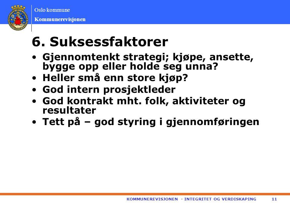 Oslo kommune Kommunerevisjonen •Gjennomtenkt strategi; kjøpe, ansette, bygge opp eller holde seg unna.