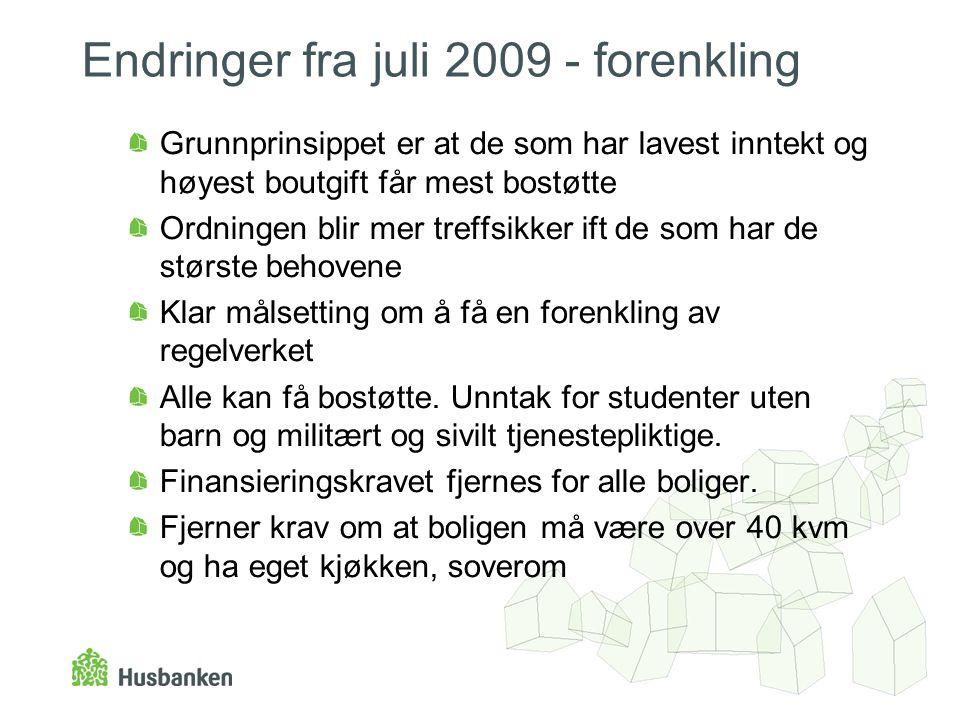 Endringer fra juli 2009 - forenkling Grunnprinsippet er at de som har lavest inntekt og høyest boutgift får mest bostøtte Ordningen blir mer treffsikk