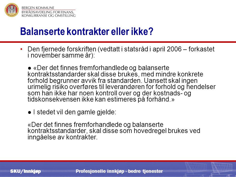SKU/Innkjøp Profesjonelle innkjøp - bedre tjenester Balanserte kontrakter eller ikke.