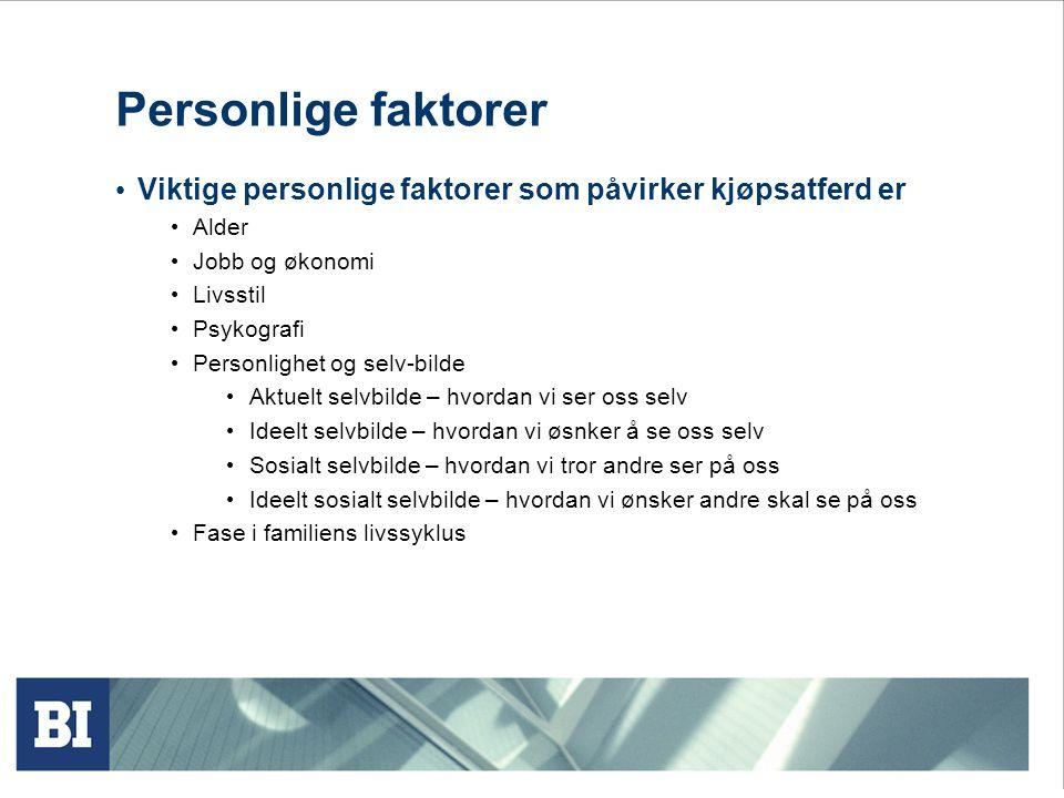 Personlige faktorer • Viktige personlige faktorer som påvirker kjøpsatferd er • Alder • Jobb og økonomi • Livsstil • Psykografi • Personlighet og selv