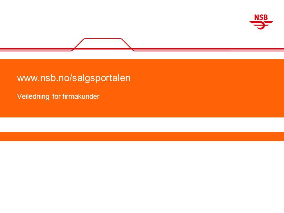 Logg in via www.nsb.no/salgsportalen Logg in med brukernavn og passord.