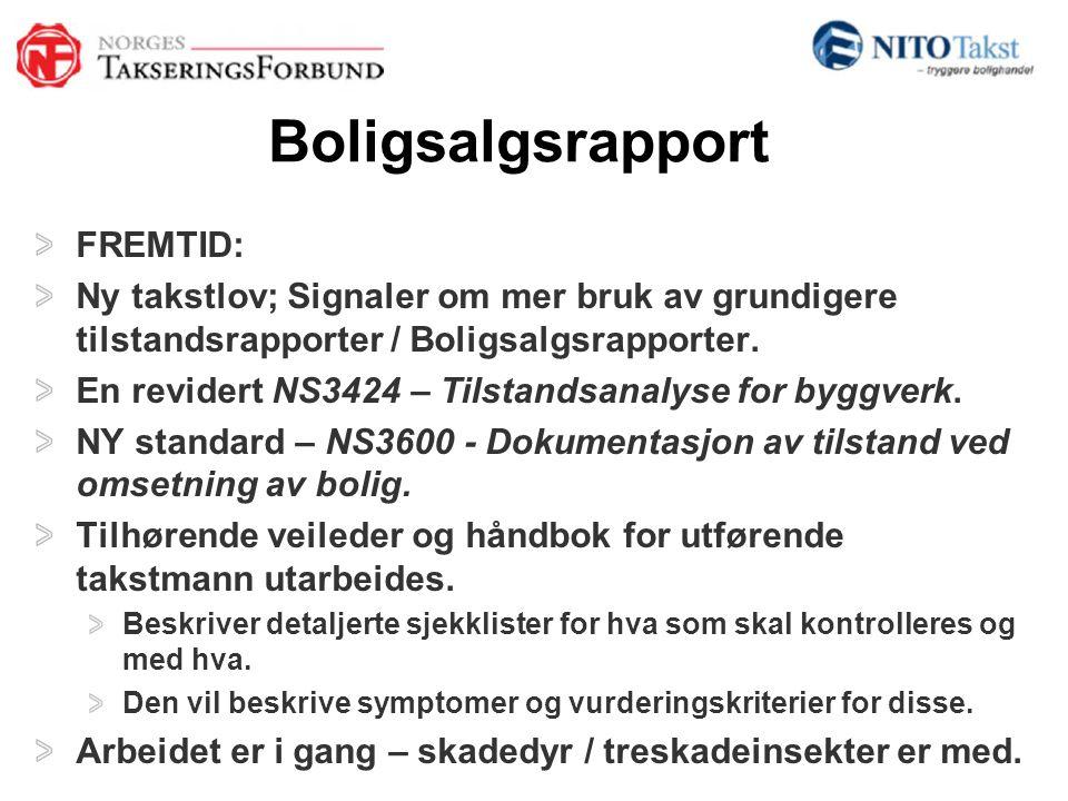Boligsalgsrapport FREMTID: Ny takstlov; Signaler om mer bruk av grundigere tilstandsrapporter / Boligsalgsrapporter. En revidert NS3424 – Tilstandsana