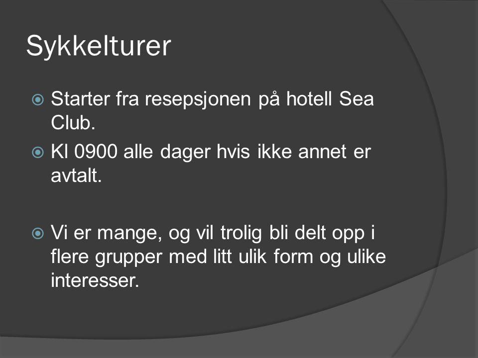 Sykkelturer  Starter fra resepsjonen på hotell Sea Club.