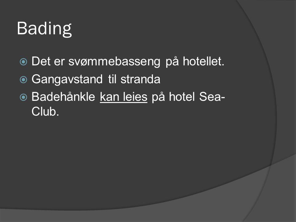 Bading  Det er svømmebasseng på hotellet.