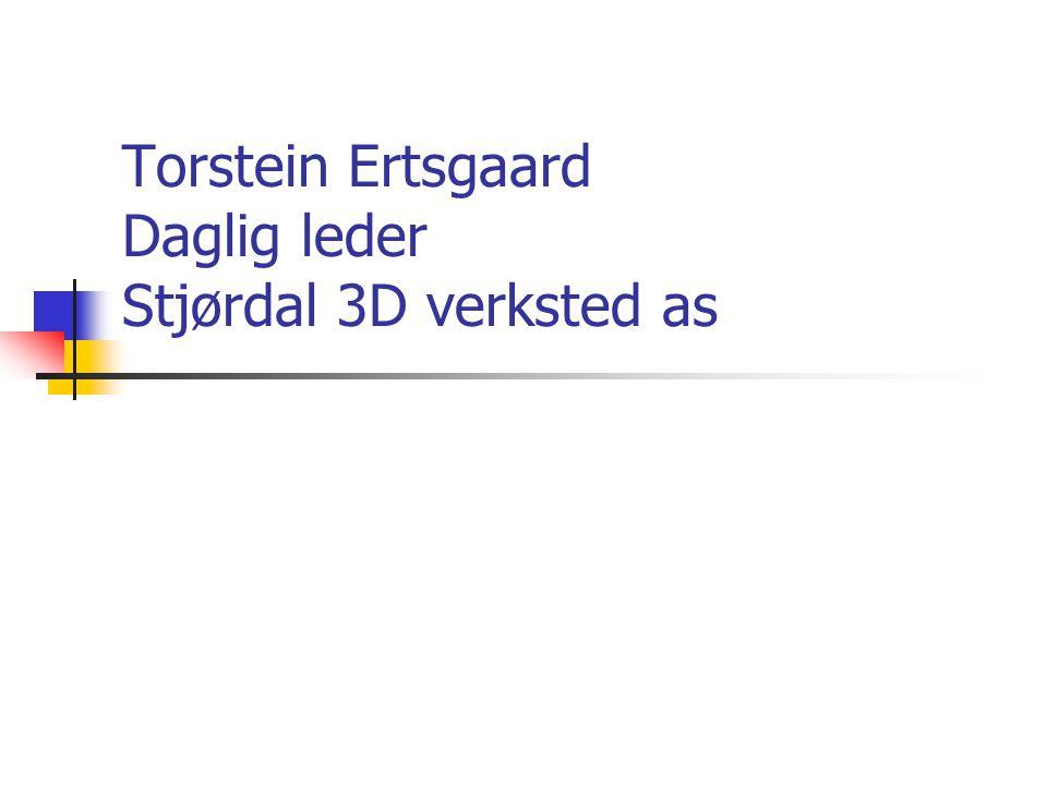 Torstein Ertsgaard Daglig leder Stjørdal 3D verksted as