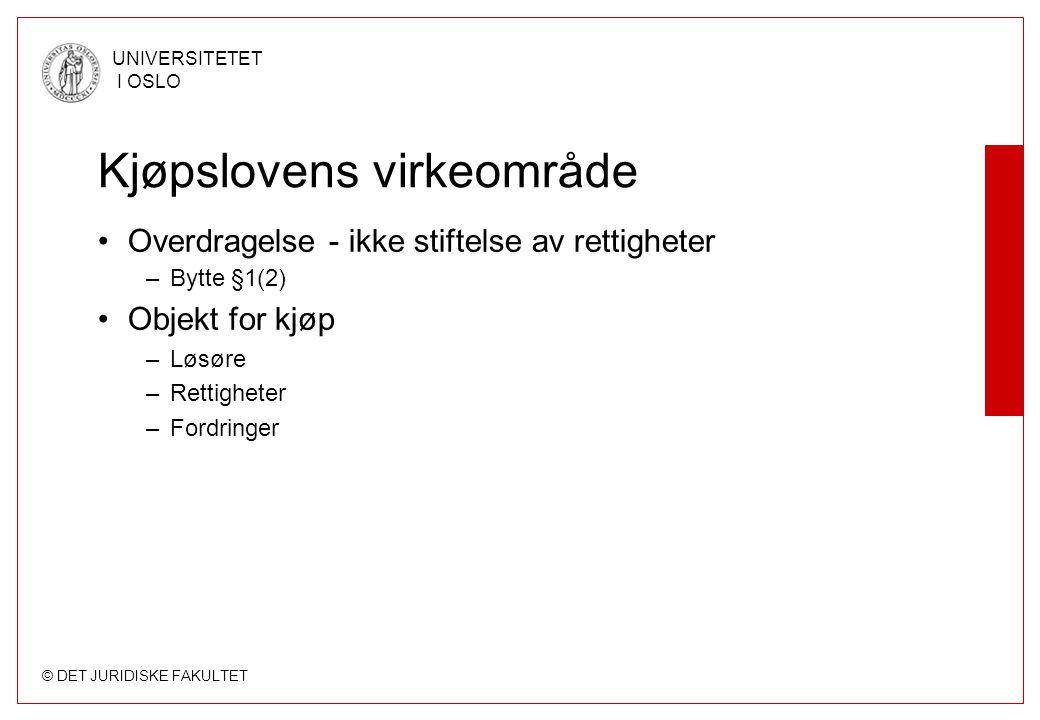 © DET JURIDISKE FAKULTET UNIVERSITETET I OSLO Dag 15 - Virkninger av brudd på kjøperens betalings- og medvirkningsplikt