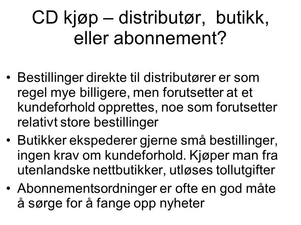 CD kjøp – distributør, butikk, eller abonnement.