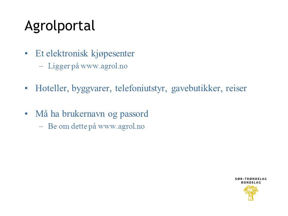 Agrolportal •Et elektronisk kjøpesenter –Ligger på www.agrol.no •Hoteller, byggvarer, telefoniutstyr, gavebutikker, reiser •Må ha brukernavn og passord –Be om dette på www.agrol.no