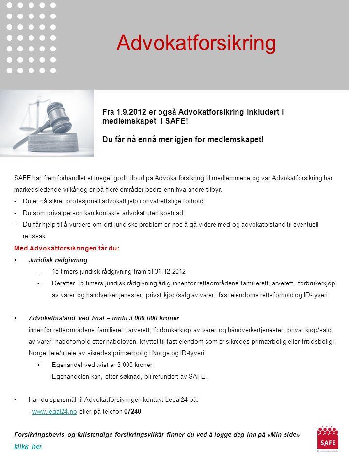 Advokatforsikring Fra 1.9.2012 er også Advokatforsikring inkludert i medlemskapet i SAFE! Du får nå ennå mer igjen for medlemskapet! SAFE har fremforh