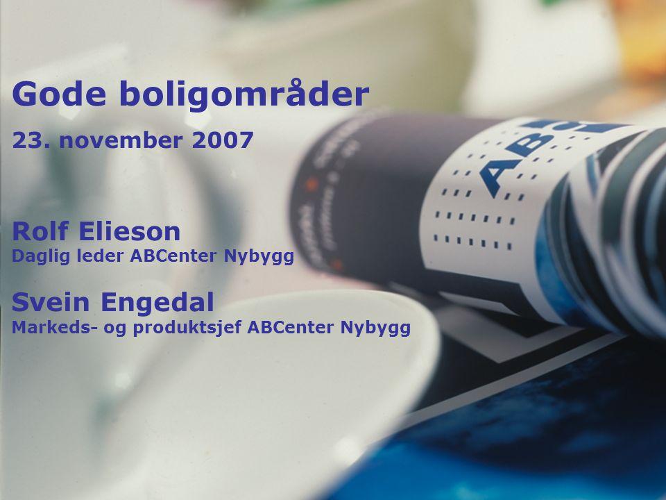 PROSJEKTSALG Svein Engedal Fagsjef Nybygg Gode boligområder 23.