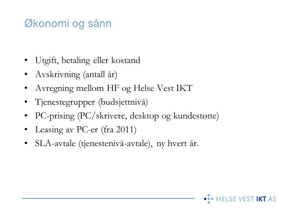 Økonomi og sånn •Utgift, betaling eller kostand •Avskrivning (antall år) •Avregning mellom HF og Helse Vest IKT •Tjenestegrupper (budsjettnivå) •PC-pr