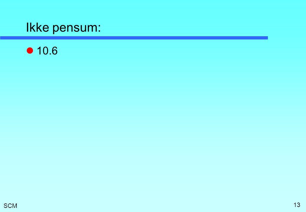 SCM 13 Ikke pensum:  10.6