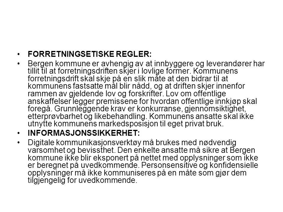 •FORRETNINGSETISKE REGLER: •Bergen kommune er avhengig av at innbyggere og leverandører har tillit til at forretningsdriften skjer i lovlige former. K