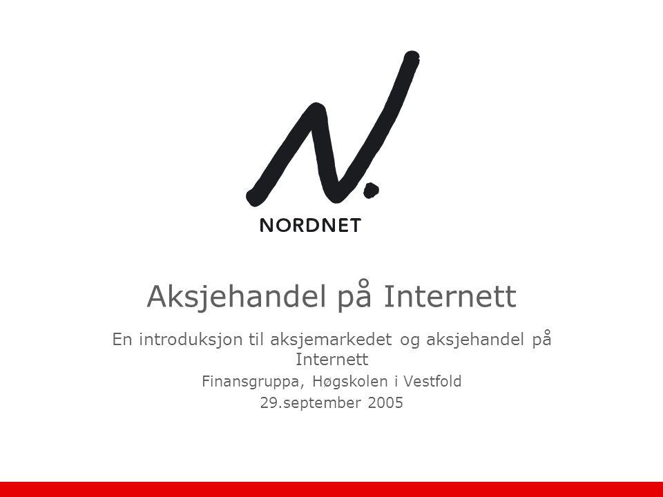 Aksjehandel på Internett En introduksjon til aksjemarkedet og aksjehandel på Internett Finansgruppa, Høgskolen i Vestfold 29.september 2005