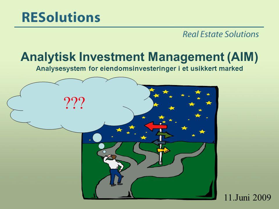 Analytisk Investment Management (AIM) Analysesystem for eiendomsinvesteringer i et usikkert marked ??? 11.Juni 2009