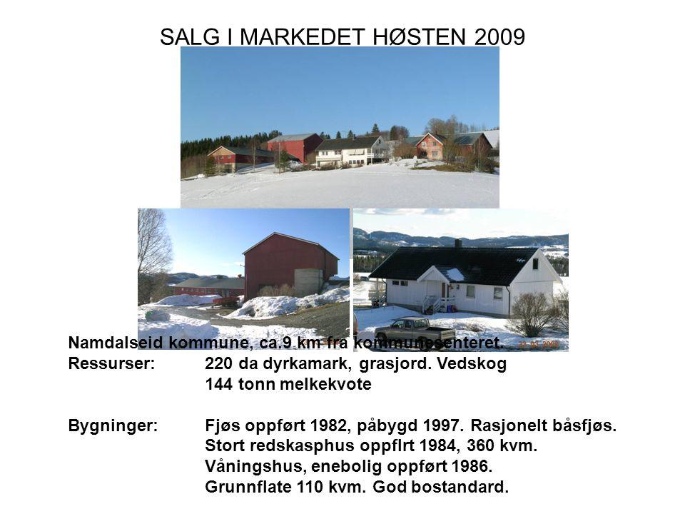 SALG I MARKEDET HØSTEN 2009 Namdalseid kommune, ca.9 km fra kommunesenteret.