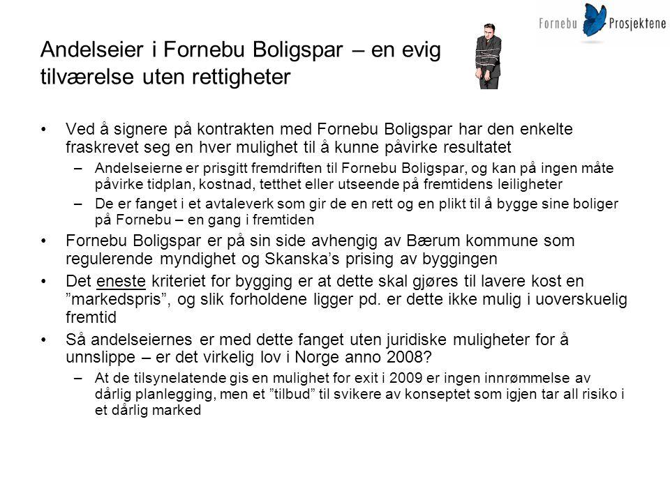 Andelseier i Fornebu Boligspar – en evig tilværelse uten rettigheter •Ved å signere på kontrakten med Fornebu Boligspar har den enkelte fraskrevet seg