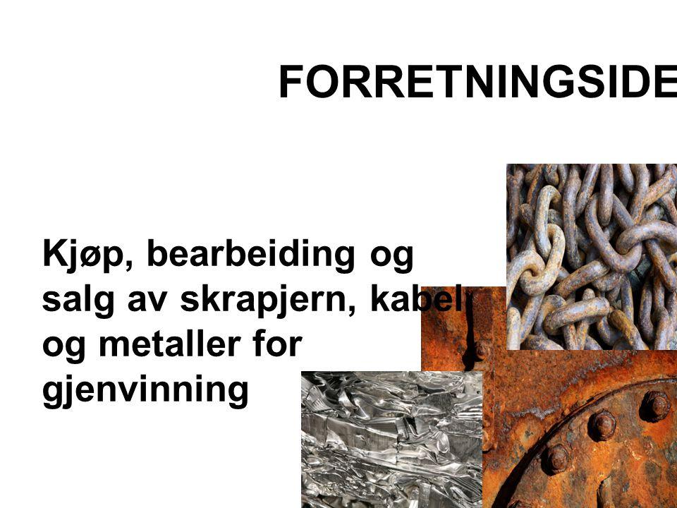 FORRETNINGSIDE Kjøp, bearbeiding og salg av skrapjern, kabel og metaller for gjenvinning