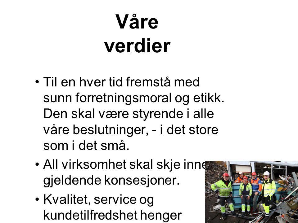 Mål og strategier •HRS Metallco skal være den foretrukne og ledende aktør innenfor skrapjern og returmetaller nord for Tysfjord.