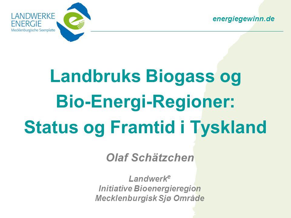 energiegewinn.de Landbruks Biogass og Bio-Energi-Regioner: Status og Framtid i Tyskland Olaf Schätzchen Landwerk e Initiative Bioenergieregion Mecklenburgisk Sjø Område