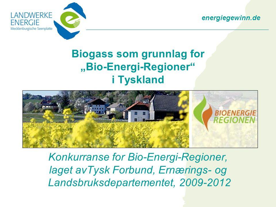 """energiegewinn.de Biogass som grunnlag for """"Bio-Energi-Regioner i Tyskland Konkurranse for Bio-Energi-Regioner, laget avTysk Forbund, Ernærings- og Landsbruksdepartementet, 2009-2012"""
