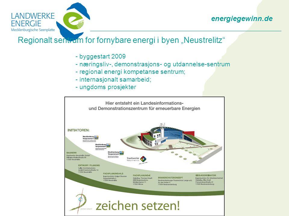 """energiegewinn.de Regionalt sentrum for fornybare energi i byen """"Neustrelitz - byggestart 2009 - næringsliv-, demonstrasjons- og utdannelse-sentrum - regional energi kompetanse sentrum; - internasjonalt samarbeid; - ungdoms prosjekter"""