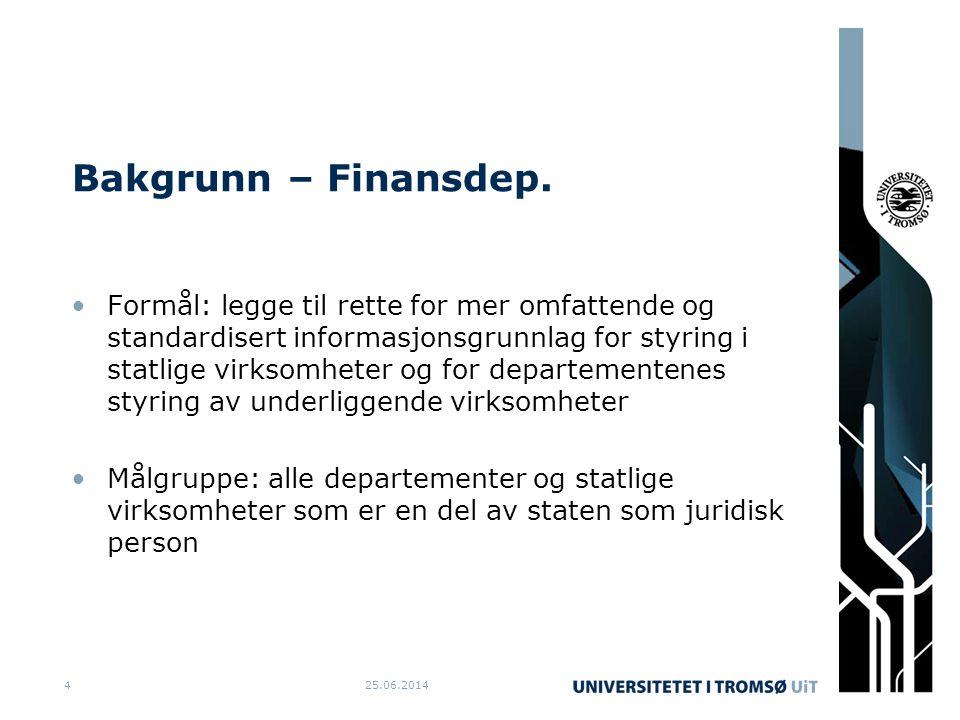 Bakgrunn – Finansdep. •Formål: legge til rette for mer omfattende og standardisert informasjonsgrunnlag for styring i statlige virksomheter og for dep