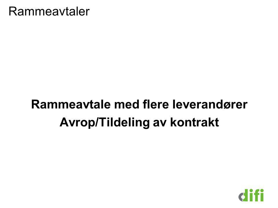 Rammeavtaler Rammeavtale med flere leverandører Avrop/Tildeling av kontrakt