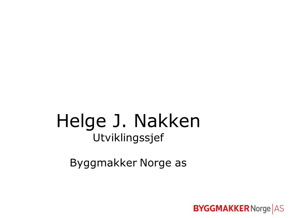 Copyright © 2008 Byggmakker Norge AS Utvikling i miljøtenkingen •God miljøprofil er god langsiktig forretningsfilosofi •Reflekteres i ressurbruk - Dedikerte ressurser til miljøspørsmål •Forankret fra eiersiden og helt ut i varehusene