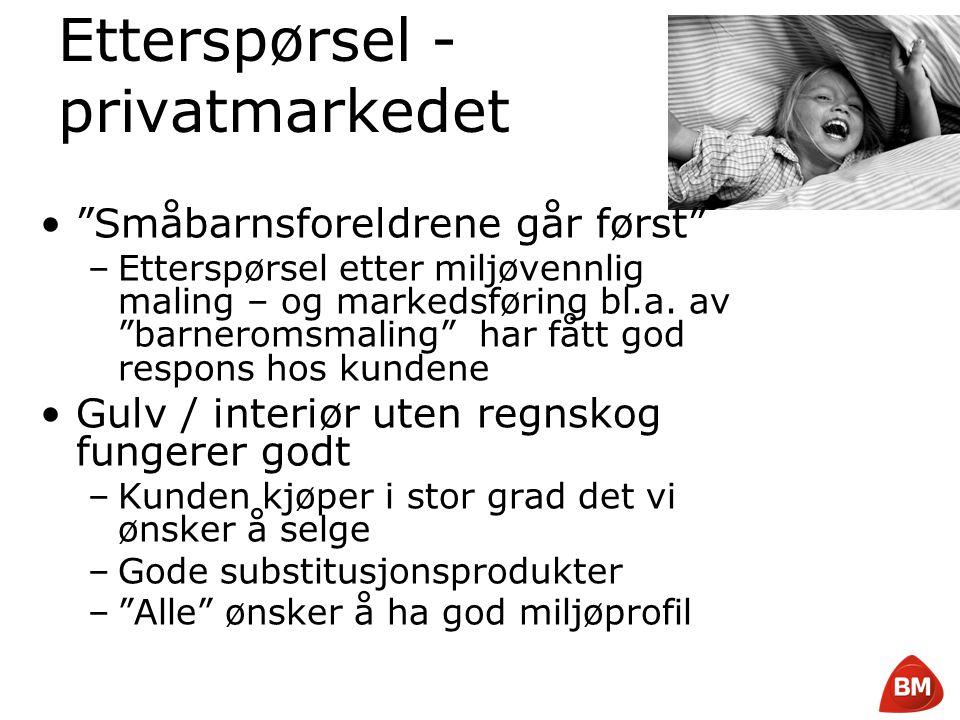 """Copyright © 2008 Byggmakker Norge AS Etterspørsel - privatmarkedet •""""Småbarnsforeldrene går først"""" –Etterspørsel etter miljøvennlig maling – og marked"""