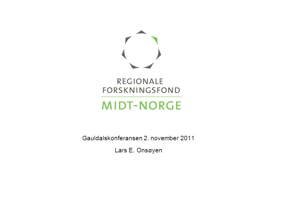 Prosjekttyper • Regionale bedriftsprosjekt • Regionale institusjonsprosjekt • Regional kvalifiseringsstøtte