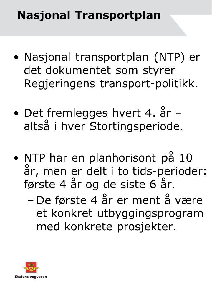•Nasjonal transportplan (NTP) er det dokumentet som styrer Regjeringens transport-politikk.