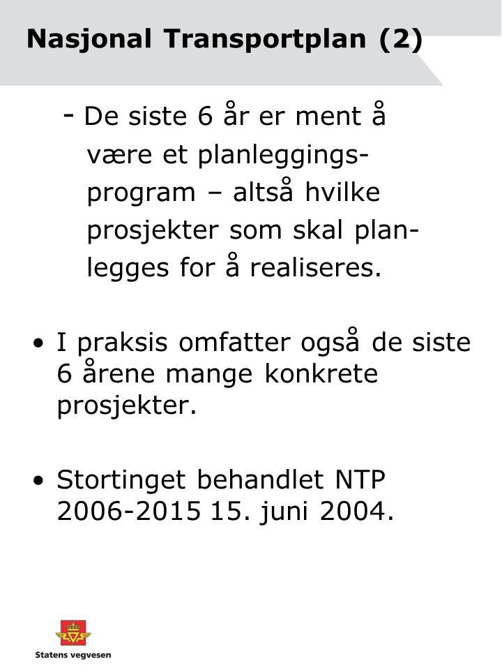 Statens vegvesens handlingsprogram 2006-2009 Overordnede mål •Et sikkert transportsystem.