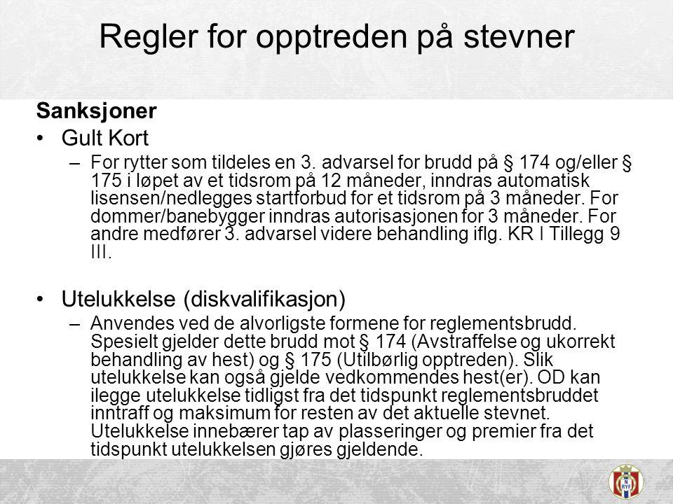 Regler for opptreden på stevner Sanksjoner •Gult Kort –For rytter som tildeles en 3.