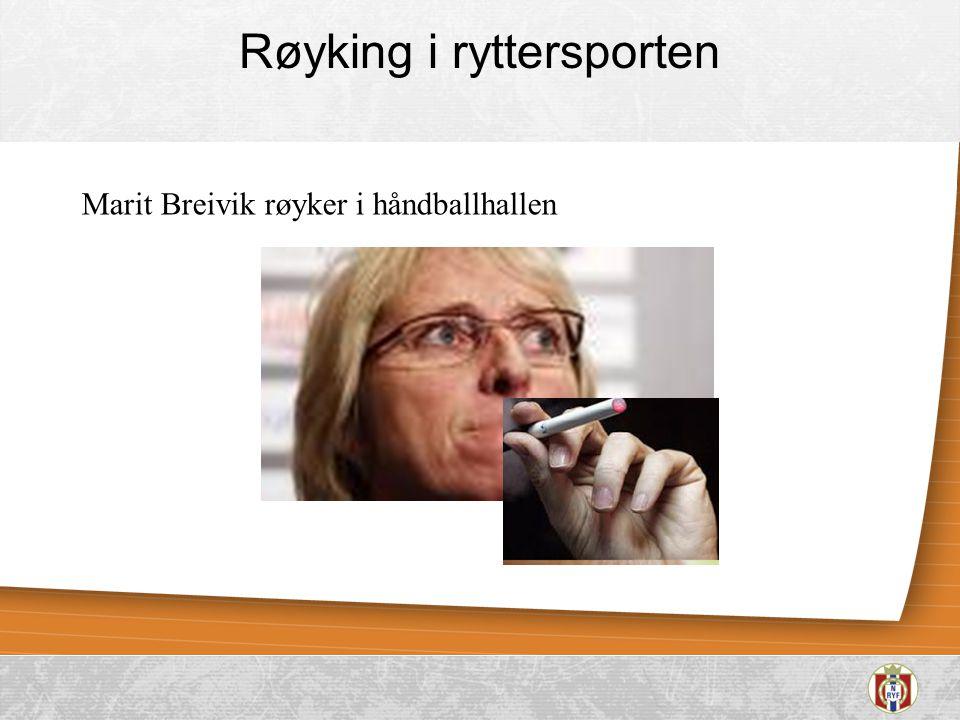 Røyking i ryttersporten Marit Breivik røyker i håndballhallen