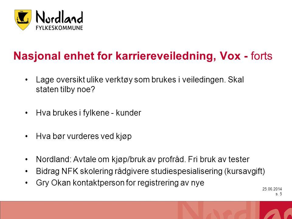 Nasjonal enhet for karriereveiledning, Vox - forts •Lage oversikt ulike verktøy som brukes i veiledingen. Skal staten tilby noe? •Hva brukes i fylkene