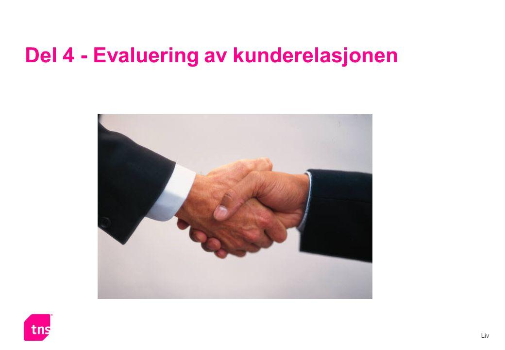 Del 4 - Evaluering av kunderelasjonen Liv