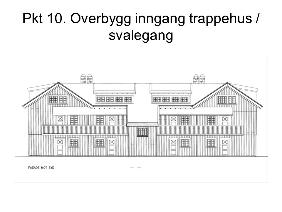 Pkt 10. Overbygg inngang trappehus / svalegang