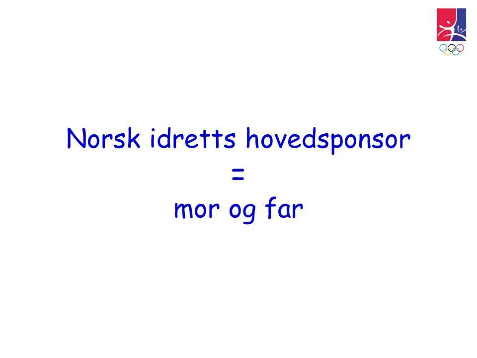 Norsk idretts hovedsponsor = mor og far