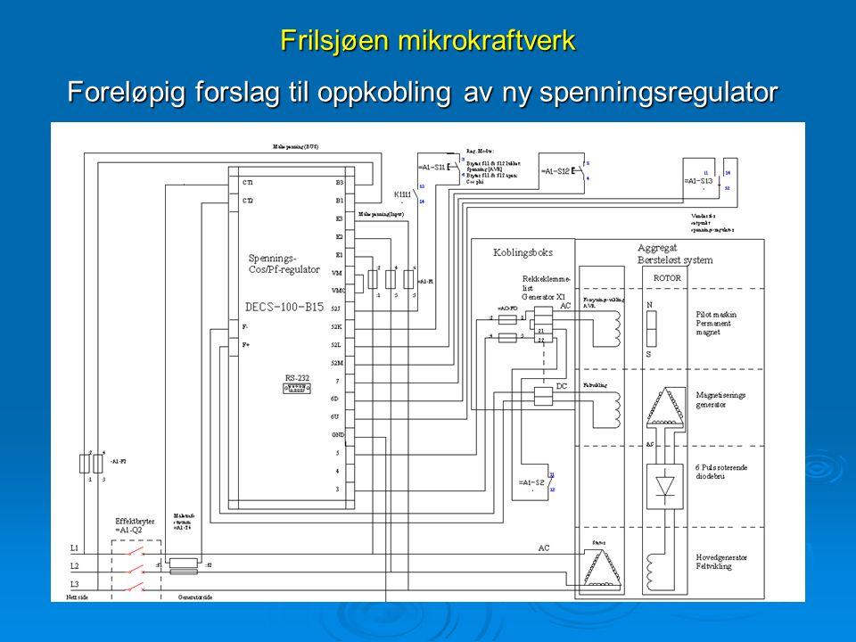 Frilsjøen mikrokraftverk Foreløpig forslag til oppkobling av ny spenningsregulator
