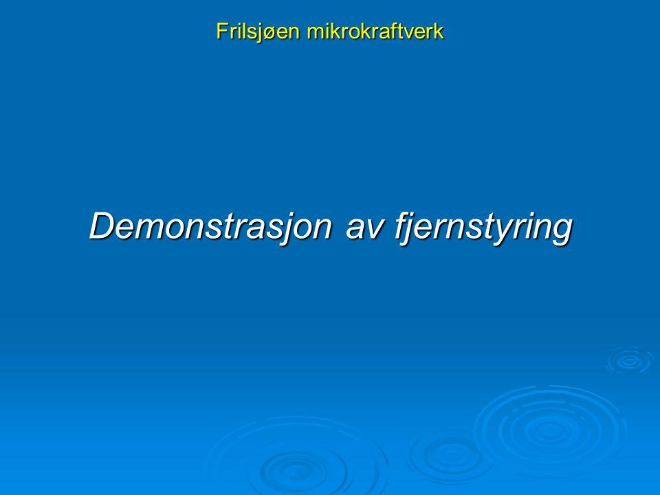 Frilsjøen mikrokraftverk Demonstrasjon av fjernstyring