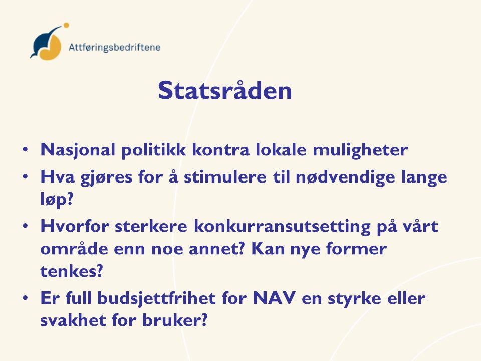 Statsråden •Nasjonal politikk kontra lokale muligheter •Hva gjøres for å stimulere til nødvendige lange løp.