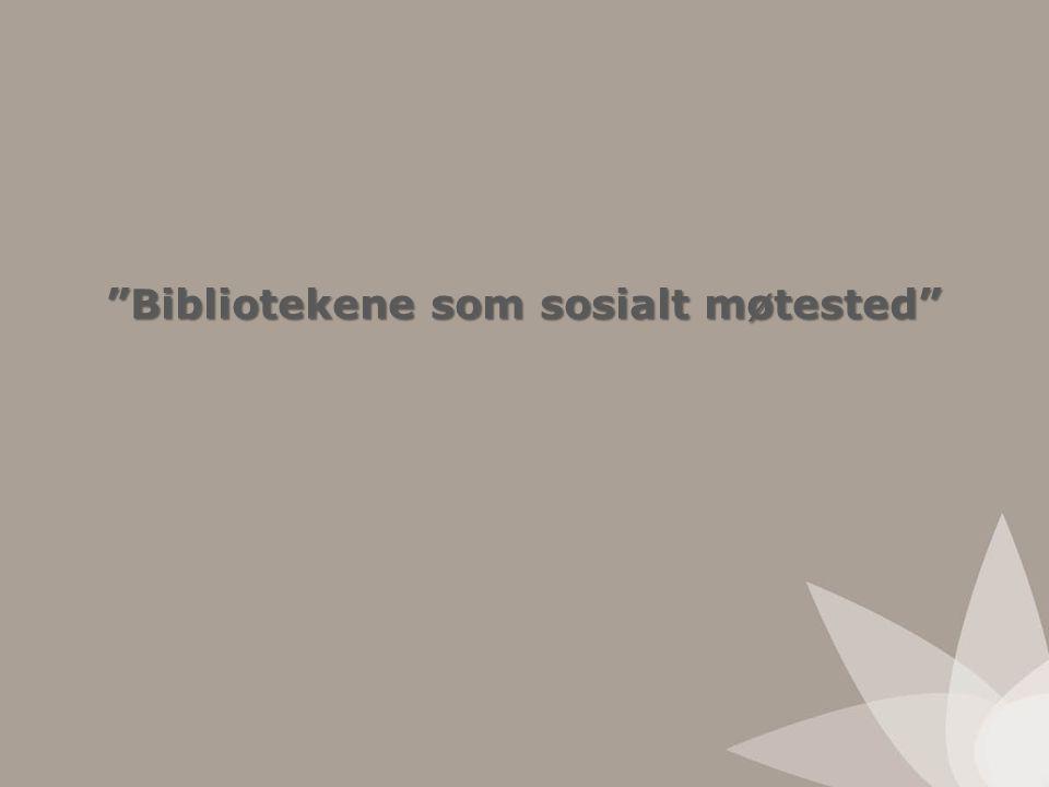 """""""Bibliotekene som sosialt møtested"""""""
